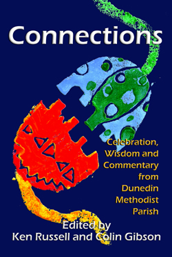 Connections ebook philip garside publishing limited connections celebration wisdom and commentary from dunedin methodist parish edited by ken russell and colin gibson fandeluxe Images